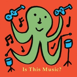 Various Artists – Is This Music?