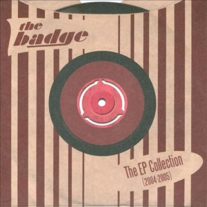 The Badge – The EP Collection (2004-2005)