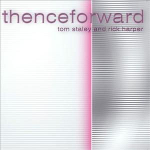 Tom Staley & Rick Harper – Thenceforward