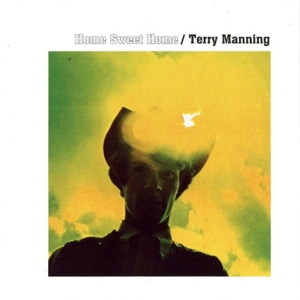 Terry Manning – Home Sweet Home