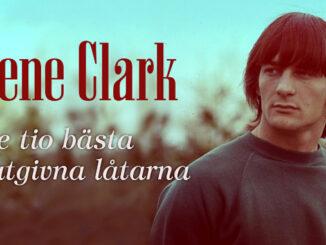 Gene Clark – tio bästa outgivna låtarna