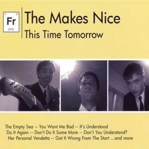 The Makes Nice – This Time Tomorrow