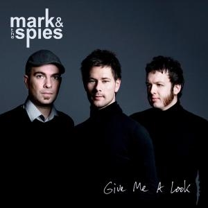Mark & The Spies – Give Me A Look