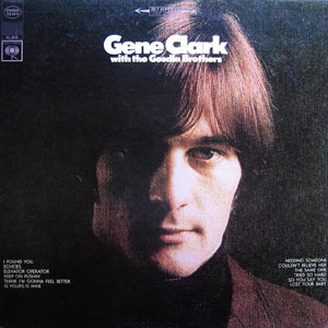 Gene Clark - Gene Clark With The Gosdin Brothers