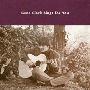 Gene Clark - Sings For You