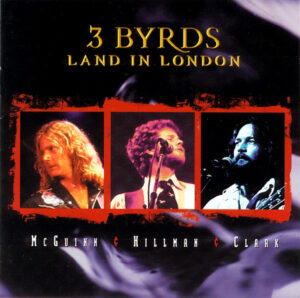 McGuinn, Hillman & Clark - 3 Byrds Land In London