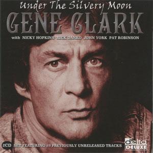 Gene Clark - Under The Silvery Moon