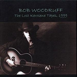 Bob Woodruff -The Lost Kerosene Tapes