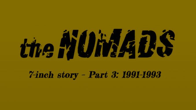 The Nomads' 7-inch story – Part 3: 1991–1993