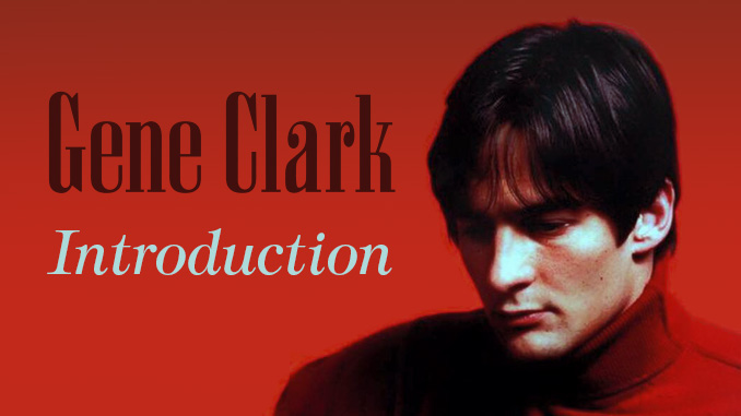 Gene Clark – The Byrd And The Best, introduction