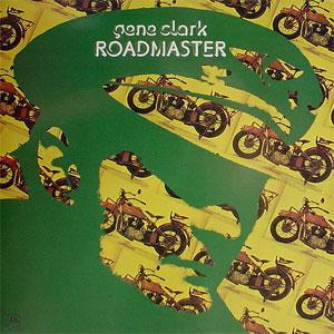 Gene Clark - Roadmaster