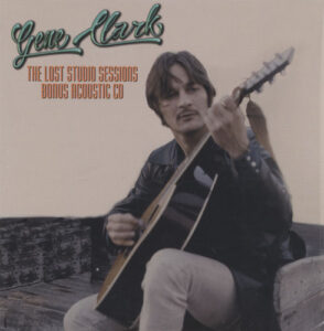 Gene Clark – The Lost Studio Sessions Bonus Acoustic CD