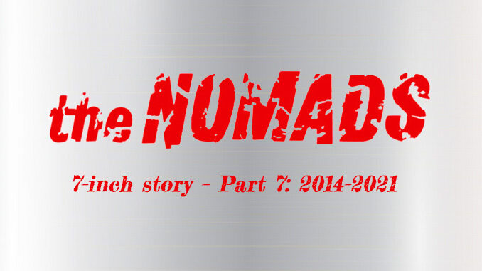 Nomads' 7-inch story – Part 7: 2014–2021