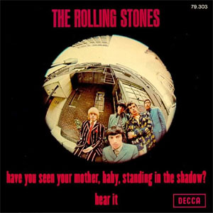 Rolling Stones - Have You Seen Your Mother, Baby, Standing In The Shadow?