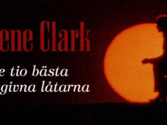 Gene Clark – tio bästa utgivna låtarna