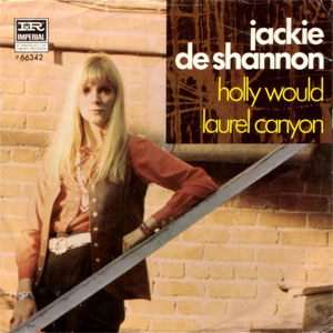 Jackie DeShannon – Holly Would