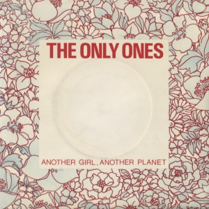Only Ones – Another Girl Another Planet