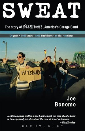 Joe Bonomo: Sweat – The Story of The Fleshtones