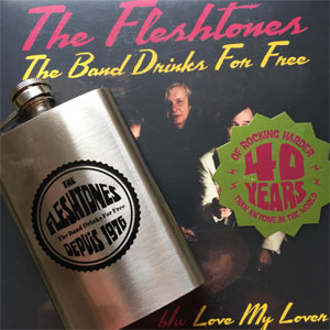 The Fleshtones – The Band Drinks for Free