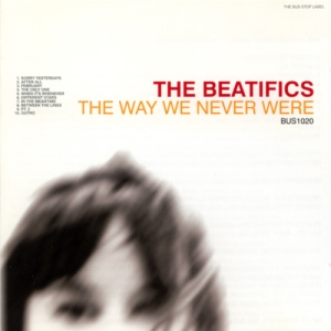 The Beatifics – The Way We Never Were
