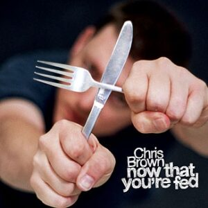 Chris Brown - Now That You're Fed