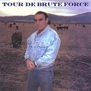 Brute Force - Tour De Brute Force