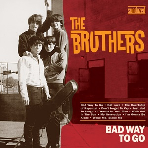 The Bruthers - Bad Way To Go