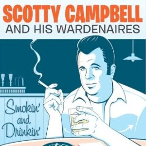 Scotty Campbell And His Wardenaires - Smokin' And Drinkin'