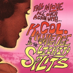 Col. Knowledge & The Lickity-Splits - Fall In Love All Over Again With…