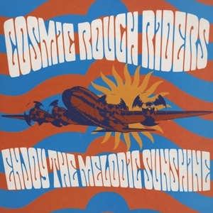 Cosmic Rough Riders – Enjoy The Melodic Sunshine
