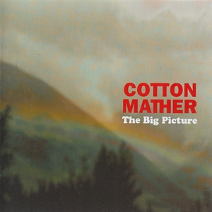 Cotton Mather - The Big Picture