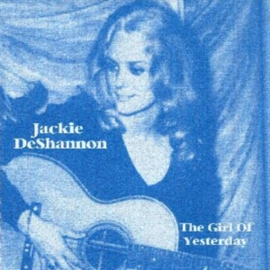 Jackie DeShannon - The Girl Of Yesterday