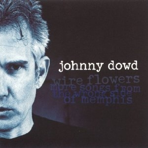 Johnny Dowd - Wire Flowers