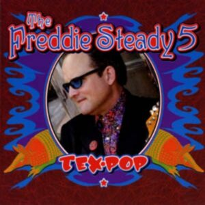 The Freddie Steady5 - Tex Pop