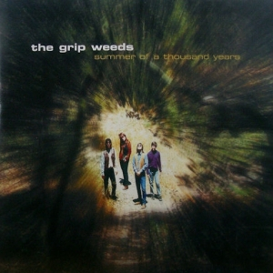 The Grip Weeds – Summer Of A Thousand Years