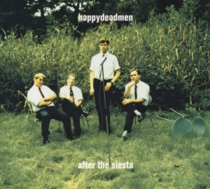 Happydeadmen - After The Siesta