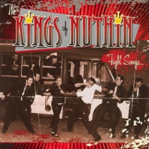 The Kings Of Nuthin' - Fight Songs