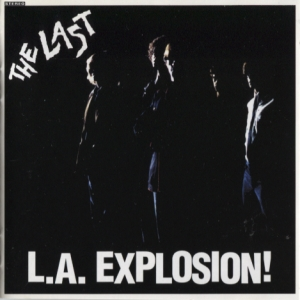 The Last - L.A. Explosion!