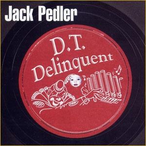 Jack Pedler - D.T. Delinquent