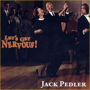 Jack Pedler - Let's Get Nervous