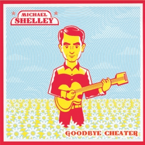 Michael Shelley - Goodbye Cheater