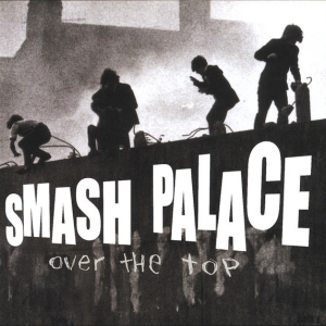 Smash Palace - Over The Top