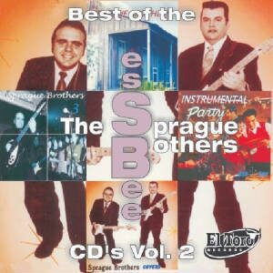 The Sprague Brothers - Best of the EssBee CD's Vol. 2