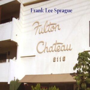 Frank Lee Sprague - Fulton Chateau