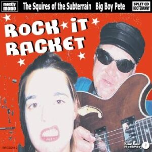 The Squires Of The Subterrain and Big Boy Pete - Rock It Racket