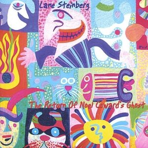 Lane Steinberg - The Return Of Noel Coward's Ghost