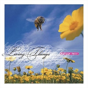 Matthew Sweet - Living Things