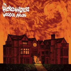 The Wicked Whispers - Voodoo Moon