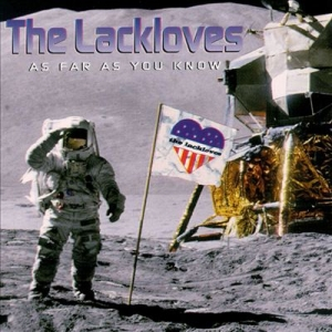 The Lackloves - As Far As You Know
