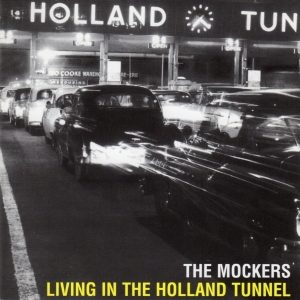 The Mockers - Living In The Holland Tunnel